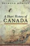 A Short History of Canada - Desmond Morton
