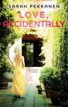 Love, Accidentally - Sarah Pekkanen