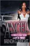 Angel: A Hustling Diva with a Twist: A Hustling Diva with a Twist - Brenda G. Wright