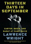 Thirteen Days in September: Carter, Begin, and Sadat at Camp David - Lawrence Wright