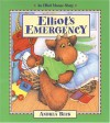 Elliot's Emergency (Elliot Moose Story) - Andrea Beck