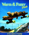 Warm and Fuzzy: A Ferret Guide to Friendship - Jeanne Carley