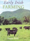 Early Irish Farming: A Study Based Mainly on the Law-Texts of the 7th and 8th Centuries Ad - Fergus Kelly