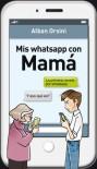 Mis whatsapp con mamá - Alban Orsini