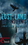 Lost Land, Band 3: Lost Land, Die Finsternis - Jonathan Maberry
