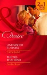 Unfinished Business/the Ties That Bind - Cat Schield, Emilie Rose