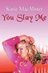 You Slay Me  - Katie MacAlister, Barbara Rosenblat