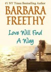 Love Will Find a Way - Barbara Freethy