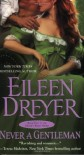 Never a Gentleman - Eileen Dreyer