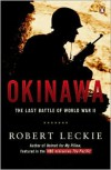 Okinawa: The Last Battle of World War II - Robert Leckie