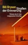 Straßen Der Erinnerung - Bill Bryson, Claudia Holzförster