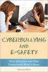 Cyberbullying and E-Safety: What Educators and Professionals Need to Know - Adrienne Katz