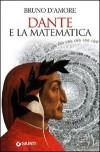 Dante e la matematica - Bruno D'Amore