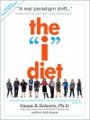 "The ""I"" Diet: Use Your Instincts to Lose Weight--and Keep It Off--Without Feeling Hungry -  Susan B. Roberts, Betty Kelly Sargent"