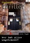 Wer hat Alice umgebracht? (Mystery Thriller) - Steve Hogan