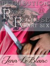 RETRIBUTION : The Rake And The Recluse : Part Six - Jenn LeBlanc