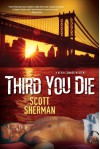 Third You Die - Scott  Sherman