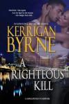 A Righteous Kill - Kerrigan Byrne