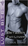 Between Two Lovers - Carol Lynne
