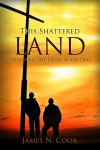 This Shattered Land - James N. Cook