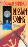 Russian Spring - Norman Spinrad