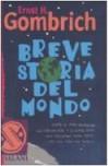 Breve storia del mondo - Ernst Hans Josef Gombrich, Riccardo Cravero, Fabian Negrin