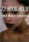 72 Hour Hold - Bebe Moore Campbell