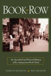 Book Row: An Anecdotal and Pictorial History of the Antiquarian Book Trade - Marvin Mondlin, Roy Meador