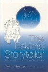 Eskimo Storyteller: Folktales from Noatak, Alaska New Edition - Edwin Hall