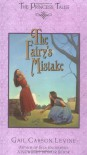 The Fairy's Mistake (Princess Tales) - Gail Carson Levine