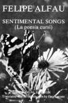 Sentimental Songs = La Poesía Cursi - Felipe Alfau