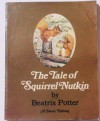 The Tale of Squirrel Nutkin. - Beatrix Potter