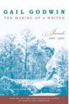 The Making of a Writer: Journals, 1961-1963 - Gail Godwin