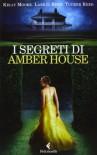 I segreti di Amber House (Amber House, #1) - Kelly  Moore
