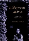 Between Lives: An Artist and Her World - Dorothea Tanning
