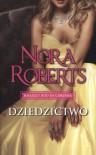 Książecy ród de Cordina Dziedzictwo - Nora Roberts