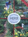 Southern Herb Growing - Madalene Hill;Gwen Barclay