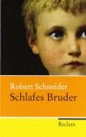 Schlafes Bruder: Roman - Robert Schneider
