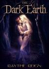 The Dark Earth, Volume 1 - X. Aratare, Raythe Reign