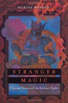 Stranger Magic: Charmed States and the Arabian Nights - Marina Warner