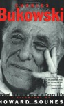 Charles Bukowski: Locked in the Arms of a Crazy Life - Howard Sounes