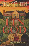 Tin God - Stacy Green