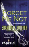 Forget Me Not - Shannon K. Butcher