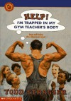 Help! I'm Trapped in My Gym Teacher's Body - Todd Strasser