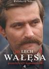 Jak Lech Wałęsa przechytrzył komunistów - Reinhold Vetter