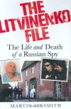The Litvinenko File: The Life and Death of a Russian Spy - Martin Sixsmith