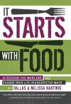 It Starts With Food: Discover the Whole30 and Change Your Life in Unexpected Ways - Melissa Hartwig,  Dallas Hartwig