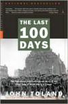 The Last 100 Days - John Toland