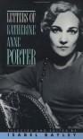 Letters of Katherine Anne Porter - Katherine Anne Porter, Isabel Bayley