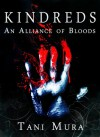 Kindreds: An Alliance of Bloods (Book 1 of the Kindreds Series) - Tani Mura
